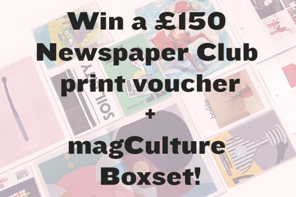Win a £150 Newspaper Club print voucher + magCulture Boxset with #makingmags contest!